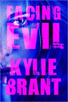 Facing Evil (Circle of Evil #3) - Kylie Brant