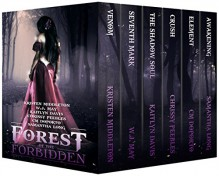Forest of the Forbidden: A Paranormal Fantasy Anthology - W.J. May, Chrissy Peebles, Kristen Middleton, CM Doporto, Kaitlyn Davis, Samantha Long, Book Cover By Design