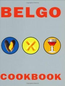 Belgo Cookbook - Denis Blais, Andre Plisnier