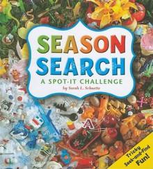 Season Search: A Spot-It Challenge - Sarah L. Schuette