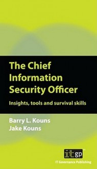 The Chief Information Security Officer - Jake Kouns, Barry L. Kouns