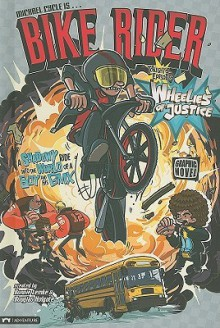Bike Rider: Wheelies of Justice - Donald B. Lemke, Douglas Holgate