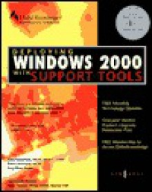 Deploying Windows 2000 with Support Tools - Syngress Media Inc, Robin Walshaw