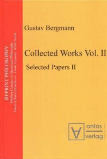 Gustav Bergmann: Collected Works in Two Volumes - Erwin Tegtmeier