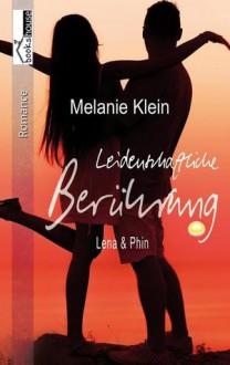 Leidenschaftliche Berührung - Lena & Phin 1 - Melanie Klein