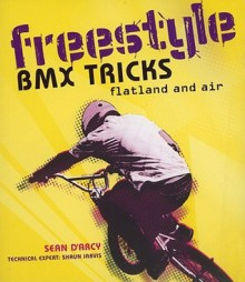 Freestyle BMX Tricks: Flatland and Air - Sean D'Arcy