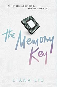 The Memory Key - Liana Liu