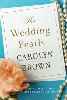 The Wedding Pearls by Carolyn Brown (2015-12-15) - Carolyn Brown