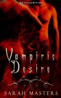 Vampiric Desire - Sarah Masters
