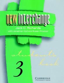 New Interchange Student's book 3: English for International Communication - Jack C. Richards, Jonathan Hull, Susan Proctor