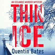 Thin Ice: Officer Gunnhildur, Book 5 - Quentin Bates,Mel Hudson,Audible Studios