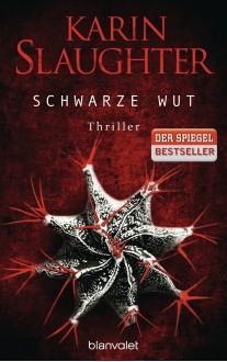 Schwarze Wut - Karin Slaughter, Klaus Berr