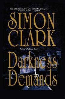 Darkness Demands - Jonathon Simon Clark