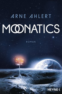 Moonatics: Roman - Arne Ahlert