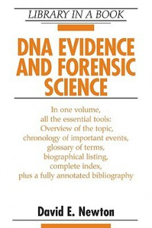 DNA Evidence and Forensic Science - David E. Newton