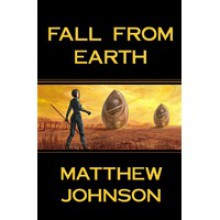 Fall From Earth - Matthew Johnson