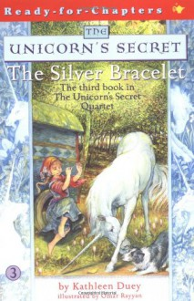 The Silver Bracelet - Kathleen Duey