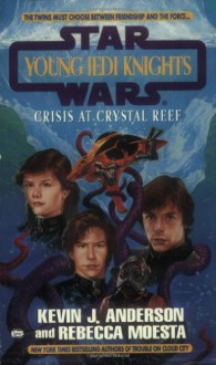 Crisis at Crystal Reef - Kevin J. Anderson, Rebecca Moesta