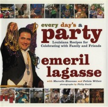 Every Day's a Party: Louisiana Recipes For Celebrating With Family And Friends - Emeril Lagasse