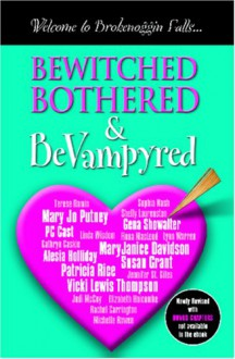 Bewitched, Bothered & BeVampyred - Patricia Rice, MaryJanice Davidson, P.C. Cast, Susan Grant, Gena Showalter, Mary Jo Putney, Michelle Rowen, Shelly Laurenston, Vicki Lewis Thompson, Jennifer St. Giles, Alesia Holliday, Kathryn Caskie, Fiona MacLeod, Terese Ramin, Rachel Carrington, Gail Northman, Lynn W