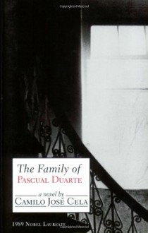 The Family of Pascual Duarte - Camilo José Cela, Anthony Kerrigan