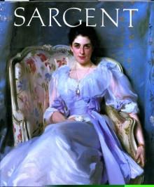 John Singer Sargent - Carter Ratcliff, John Singer Sargent