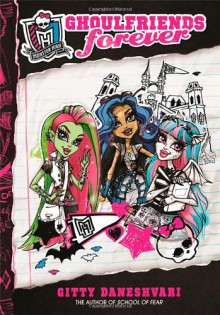 Monster High: Ghoulfriends Forever: Number 1 in series - Gitty Daneshvari