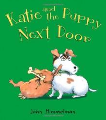 Katie and the Puppy Next Door - John Himmelman