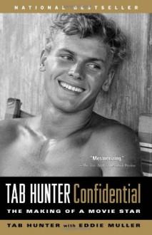 Tab Hunter Confidential: The Making of a Movie Star - Tab Hunter,Eddie Muller