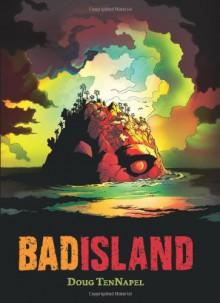 Bad Island - Doug TenNapel