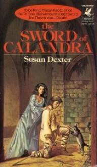 The Sword of Calandra - Susan Dexter