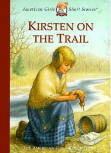 Kirsten on the Trail - Janet Beeler Shaw
