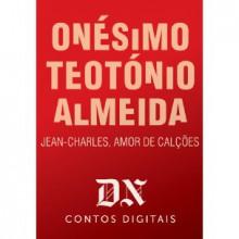 Jean-Charles, Amor De Calções - Onésimo Teotónio Almeida