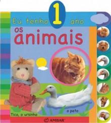 Eu Tenho 1 Ano - Os Animais - Vários