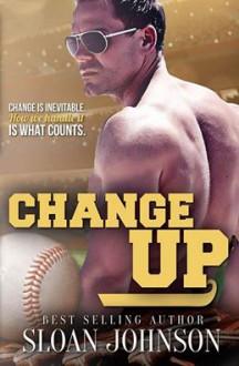 Change Up - Sloan Johnson
