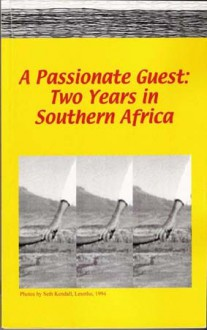A Passionate Guest: Two Years in Southern Africa - K. Limakatso Kendall