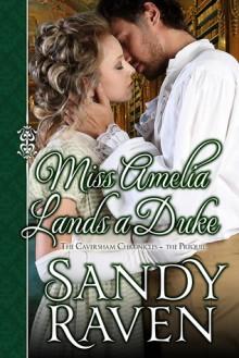 Miss Amelia Lands a Duke - Sandy Raven