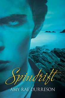 Spindrift - Amy Rae Durreson
