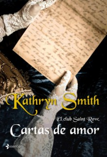 Cartas de amor (El club Saint Row, #2) - Kathryn Smith