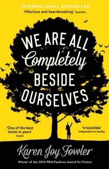 We Are All Completely Beside Ourselves - Karen Joy Fowler, Katharine Mangold