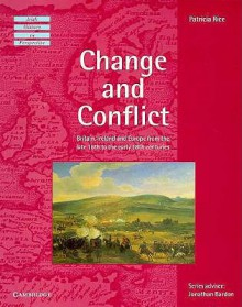 Change and Conflict: Britain, Ireland and Europe from the Late 16th to the Early 18th Centuries - Patricia Rice