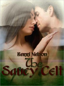 The Saucy Celt - Kerri Nelson