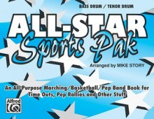 All-Star Sports Pak (an All-Purpose Marching/Basketball/Pep Band Book for Time Outs, Pep Rallies and Other Stuff): Bass Drum/Tenor Drum - Mike Story