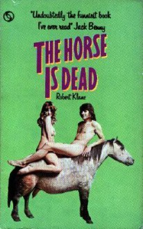 The Horse is Dead - Robert Klane