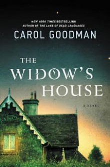 The Widow's House: A Novel - Carol Goodman