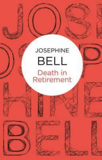 Death in Retirement - Josephine Bell