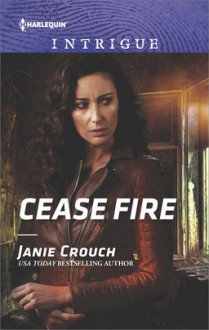 Cease Fire - Janie Crouch