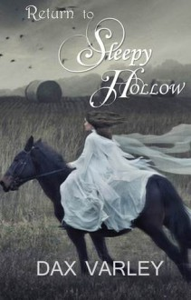 Return to Sleepy Hollow - Dax Varley