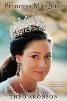 Princess Margaret - Theo Aronson