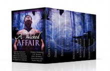 A Wicked Affair: A Paranormal Romance Boxed Set of Short Stories Featuring Witches, Vampires, Shifters, Ghosts, and More... (A Wicked Halloween Book 1) - Gwen Knight, Debbie Herbert, Erzabet Bishop, C.E. Black, Angelica Dawson, Gina Kincade, Kiki Howell, Phoenix Johnson, Elizabeth A Reeves, Hope Welsh